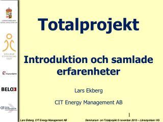 Totalprojekt Introduktion och samlade erfarenheter