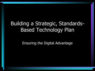 Building a Strategic, Standards-Based Technology Plan