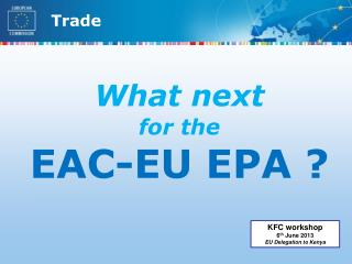 What next for the  EAC-EU EPA ?