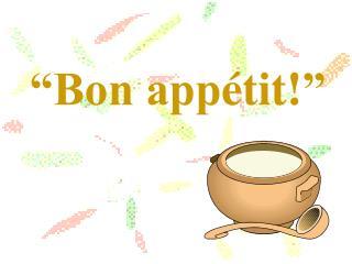 �Bon app �tit! �