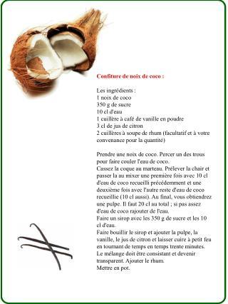 Confiture de noix de coco : Les ingr é dients : 1 noix de coco  350 g de sucre  10 cl d'eau