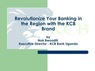 The KCB Brand Heritage; Regional Agenda