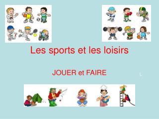 Les sports et les loisirs