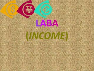L A B A ( INCOME )