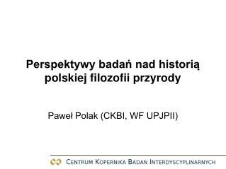 Perspektywy badań nad historią polskiej filozofii przyrody
