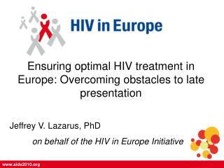 Ensuring optimal HIV treatment in Europe: Overcoming obstacles to late presentation