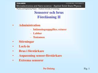 Sensorer och brus Föreläsning II
