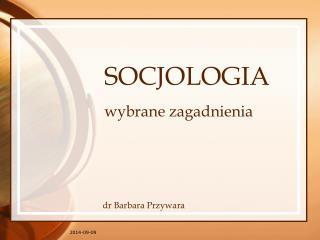 SOCJOLOGIA wybrane zagadnienia