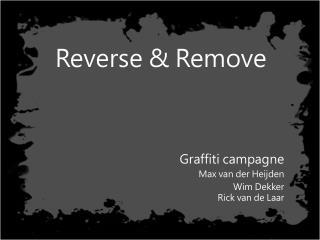 Reverse  &  Remove