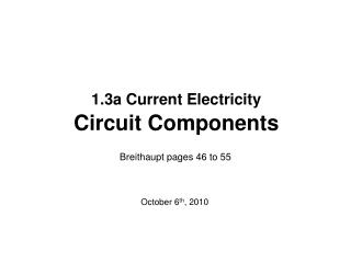 1.3a Current Electricity  Circuit Components