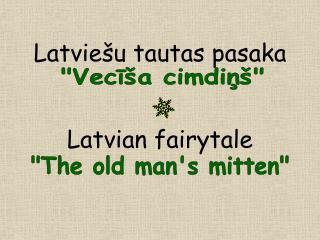 Latviešu tautas pasaka  Latvian fairytale