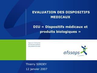 EVALUATION DES DISPOSITIFS MEDICAUX DIU «Dispositifs médicaux et produits biologiques»