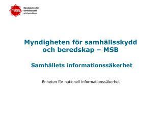 Myndigheten för samhällsskydd  och beredskap – MSB Samhällets informationssäkerhet