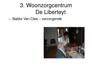 3. Woonzorgcentrum  De Liberteyt