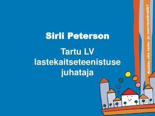 Sirli Peterson Tartu LV lastekaitseteenistuse juhataja