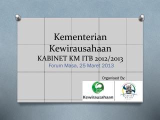 Kementerian  Kewirausahaan KABINET KM ITB 2012/2013