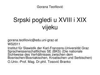 Gorana Teofilovi ć Srpski pogledi u XVIII i XIX vijeku