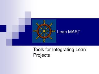 Lean MAST