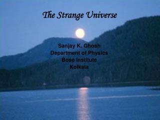 The Strange Universe