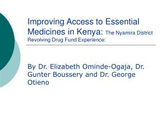 By Dr. Elizabeth Ominde-Ogaja, Dr. Gunter Boussery and Dr. George Otieno