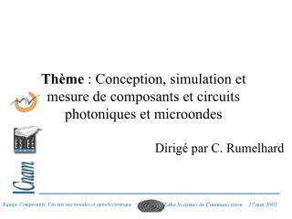 Thème  : Conception, simulation et  mesure de composants et circuits  photoniques et microondes