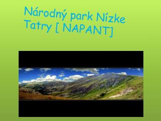 Národný park Nízke Tatry [ NAPANT]