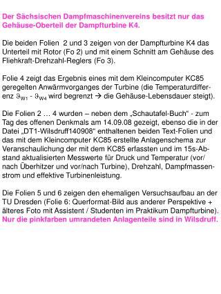 Der Sächsischen Dampfmaschinenvereins besitzt nur das Gehäuse-Oberteil der Dampfturbine K4.