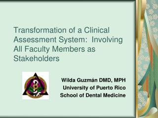 Transformation of a Clinical Assessment System:  Involving All Faculty Members as Stakeholders