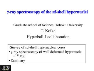g -ray spectroscopy of the  sd -shell hypernuclei