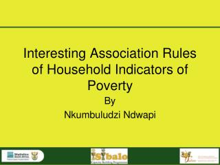 Interesting Association Rules of Household Indicators of Poverty