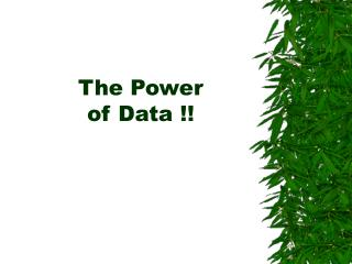 The Power  of Data !!