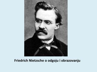 Friedrich Nietzsche o odgoju i obrazovanju