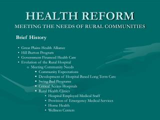 HEALTH REFORM MEETING THE NEEDS OF RURAL COMMUNITIES