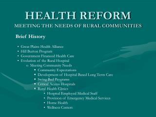HEALTH REFORM MEETING THE NEEDS OF RURAL COMMUNITIES