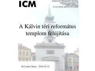 A Kálvin téri református templom  felújítása