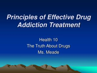 Principles of Effective Drug Addiction Treatment
