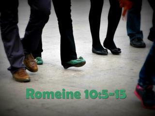 Romeine 10:5-15