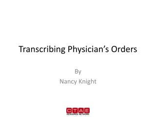 Transcribing Physician�s Orders