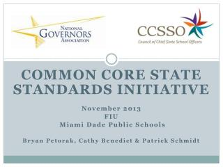 COMMON CORE STATE STANDARDS INITIATIVE November 2013 FIU  Miami Dade Public Schools