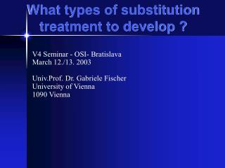 What types of substitution treatment to develop ?