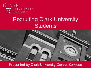 Recruiting Clark University Students