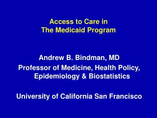 Access to Care in  The Medicaid Program