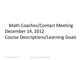 Math Coaches/Contact Meeting December 14, 2012 Course Descriptions/Learning Goals
