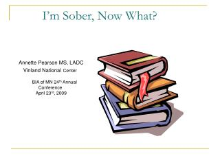 I'm Sober, Now What?
