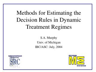 Methods for Estimating the Decision Rules in Dynamic Treatment Regimes