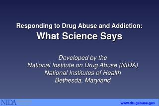 Responding to Drug Abuse and Addiction: What Science Says