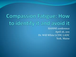 Compassion Fatigue: How to identify it and avoid it