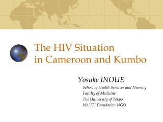 The HIV Situation  in Cameroon and Kumbo