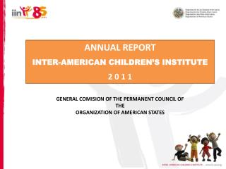 ANNUAL REPORT INTER-AMERICAN CHILDREN'S INSTITUTE 2 0 1 1