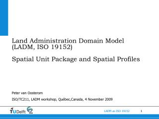 Land Administration Domain Model  (LADM, ISO 19152) Spatial Unit Package and Spatial Profiles